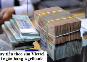 Cách vay theo sim viettel ngân hàng Agribank: điều kiện hồ sơ, lãi suất